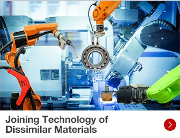 Joining Technology of  Dissimilar Materials